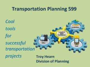 Transportation Planning 599 Cool tools for successful transportation