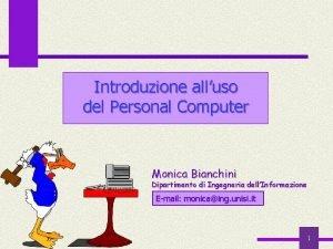 Introduzione alluso del Personal Computer Monica Bianchini Dipartimento