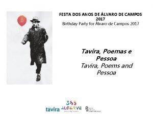 FESTA DOS ANOS DE LVARO DE CAMPOS 2017