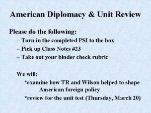 American Diplomacy Unit Review Please do the following