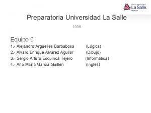 Preparatoria Universidad La Salle 1006 Equipo 6 1