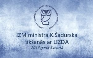 IZM ministra K adurska tikans ar LIZDA 2016
