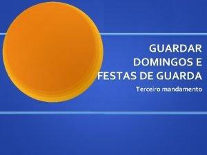 GUARDAR DOMINGOS E FESTAS DE GUARDA Terceiro mandamento
