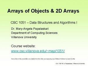Arrays of Objects 2 D Arrays CSC 1051