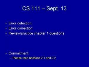 CS 111 Sept 13 Error detection Error correction