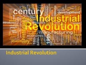 Industrial Revolution Before the Industrial Revolution 1700 s
