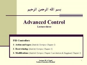 Advanced Control Lecture three PID Controllers 1 Action