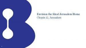 Envision the Ideal Jerusalem Home Chopin 12 Jerusalem