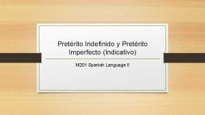 Pretrito Indefinido y Pretrito Imperfecto Indicativo M 201