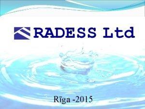 RADESS Ltd Rga 2015 RADESS Ltd SIA RADESS