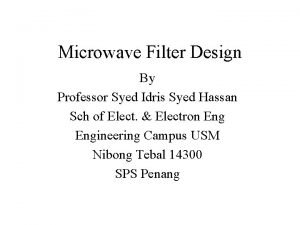 Microwave Filter Design By Professor Syed Idris Syed