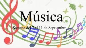 Msica Semana del 7 al 11 de Septiembre
