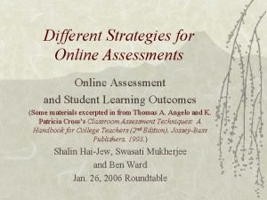 Different Strategies for Online Assessments Online Assessment and