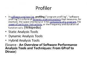 Profiler In software engineering profiling program profiling software