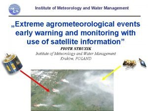 Institute of Meteorology and Water Management Extreme agrometeorological