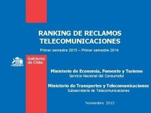RANKING DE RECLAMOS TELECOMUNICACIONES Primer semestre 2015 Primer