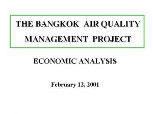THE BANGKOK AIR QUALITY MANAGEMENT PROJECT ECONOMIC ANALYSIS
