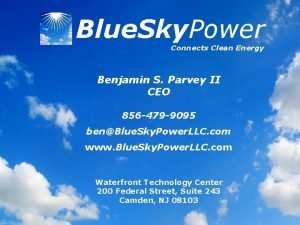 Blue Sky Power Connects Clean Energy Benjamin S