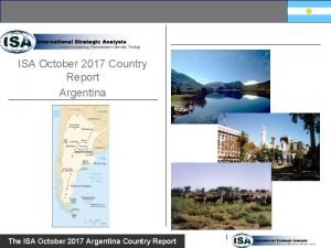 ISA October 2017 Country Report Argentina The ISA