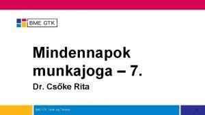 Mindennapok munkajoga 7 Dr Cske Rita BME GTK