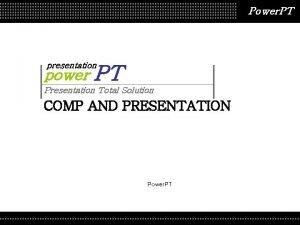Power PT presentation power PT Presentation Total Solution