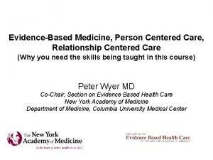 EvidenceBased Medicine Person Centered Care Relationship Centered Care