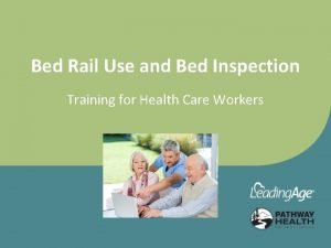 Bed Rail Use and Bed Inspection Training for