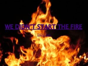WE DIDNT START THE FIRE Billy Joel Lyrics