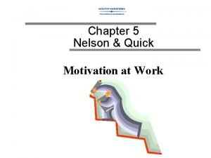 Chapter 5 Nelson Quick Motivation at Work Definition