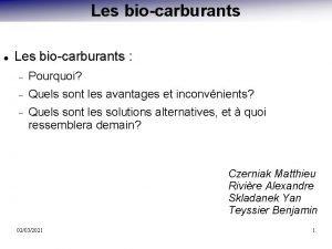 Les biocarburants Pourquoi Quels sont les avantages et