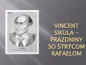 VINCENT IKULA PRZDNINY SO STRCOM RAFAELOM Vincent ikula