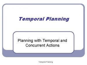 Temporal Planning with Temporal and Concurrent Actions Temporal