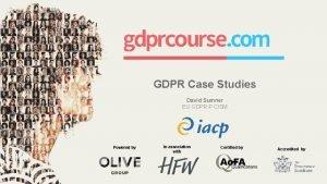 GDPR Case Studies David Sumner EU GDPR P