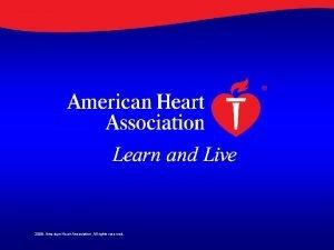 2008 American Heart Association All rights reserved AHAACCHRS