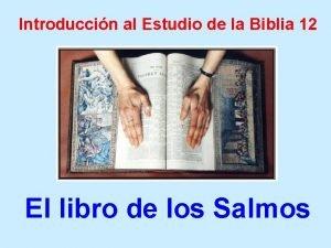 Introduccin al Estudio de la Biblia 12 El
