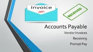 Accounts Payable Vendor Invoices Receiving Prompt Pay Vendor