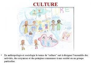 CULTURE En anthropologie et sociologie le terme de
