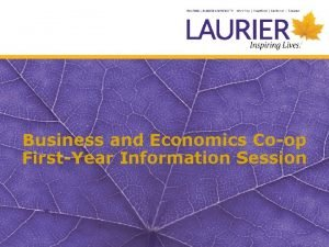 Business and Economics Coop FirstYear Information Session COOP