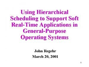 Using Hierarchical Scheduling to Support Soft RealTime Applications