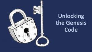 Unlocking the Genesis Code Genesis 5 24 And