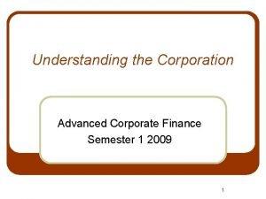 Understanding the Corporation Advanced Corporate Finance Semester 1