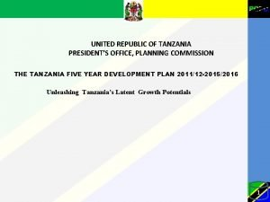 UNITED REPUBLIC OF TANZANIA PRESIDENTS OFFICE PLANNING COMMISSION