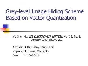 Greylevel Image Hiding Scheme Based on Vector Quantization