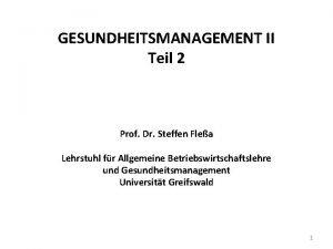 GESUNDHEITSMANAGEMENT II Teil 2 Prof Dr Steffen Flea