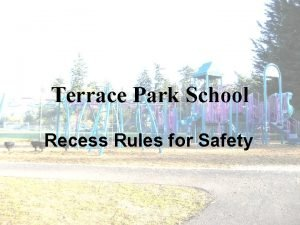 Terrace Park School Recess Rules for Safety Terrace