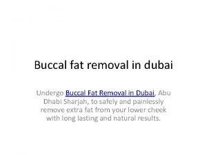Buccal fat removal in dubai Undergo Buccal Fat