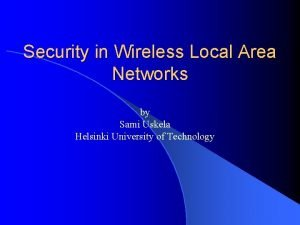 Security in Wireless Local Area Networks by Sami