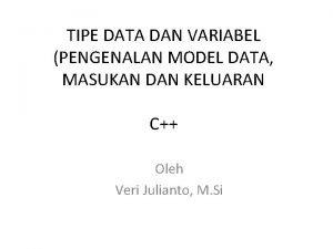 TIPE DATA DAN VARIABEL PENGENALAN MODEL DATA MASUKAN