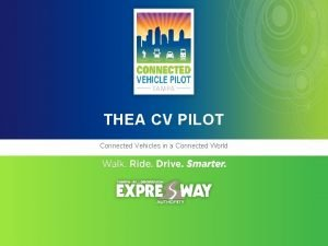 THEA CV PILOT Connected Vehicles in a Connected