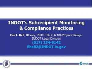 INDOTs Subrecipient Monitoring Compliance Practices Erin L Hall